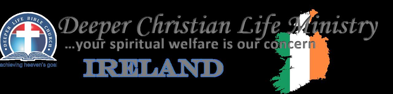 Deeper Christian Life Ministry, Ireland Region